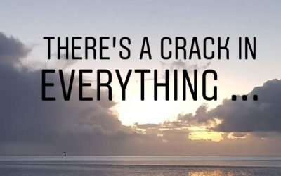 There's a crack in everything …